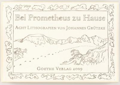 Grützke, Johannes, Bei Prometheus zu Hause